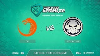 TNC vs Execration, China Super Major SEA Qual, game 2 [Autodestruction]