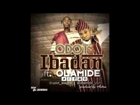 Q-dot Ft. Olamide -- Ibadan OFFICIAL 2014