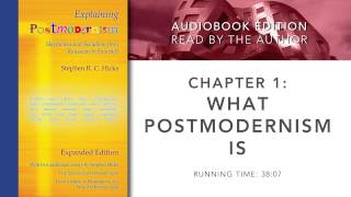 Explaining Postmodernism: Chapter 1: What Postmodernism Is