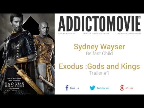 Exodus: Gods and Kings – Trailer #1 Music #1 (Sydney Wayser – Belfast Child)