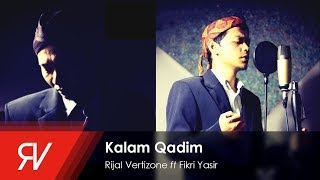 Video Kalam Qadim - Rijal Vertizone feat. Fikri Yasir (Qosidatul Quran Part II) MP3, 3GP, MP4, WEBM, AVI, FLV September 2019