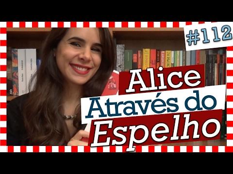 ALICE ATRAVÉS DO ESPELHO, LEWIS CARROLL (#112)