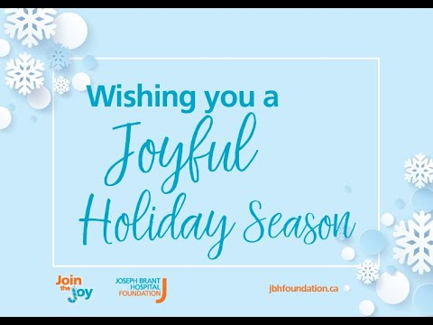 A holiday message from the Joseph Brant Hospital Foundation