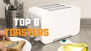 Best Toaster in 2019 - Top 6 Toasters Review