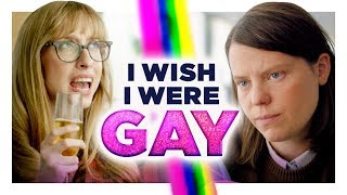 I Wish I Were Gay