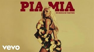 Download lagu Pia Mia - We Should Be Together (Audio) Mp3