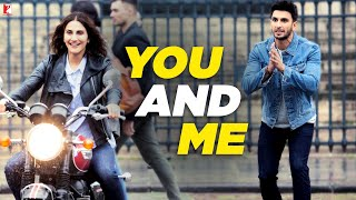 Nonton You And Me   Full Song   Befikre   Ranveer Singh   Vaani Kapoor   Nikhil D Souza   Rachel Varghese Film Subtitle Indonesia Streaming Movie Download