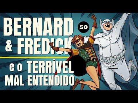 BERNARD & FREDICK E O TERRÍVEL MAL ENTENDIDO - SOCIEDADE DA VIRTUDE