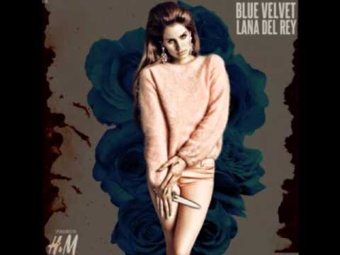 Lana Del Rey - Blue Velvet with lyrics