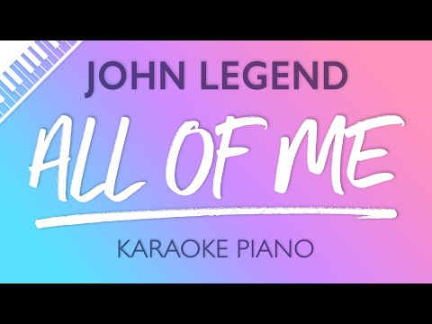 All Of Me (Piano Karaoke Instrumental) John Legend
