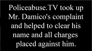 Dominick Damico Arrested on False Charges - Cleared by Policeabuse.com