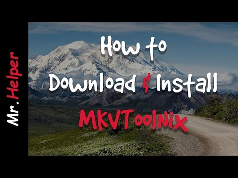 How To Download MKVToolNix / How To Install MKVToolNix