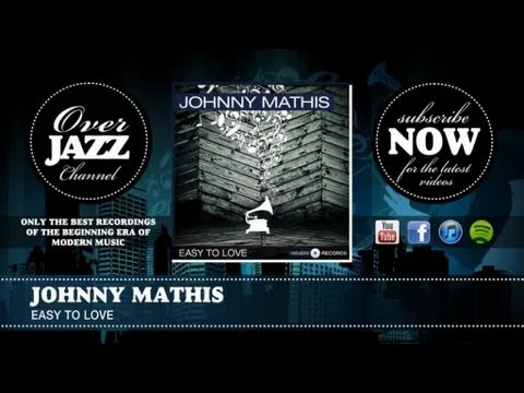 Tekst piosenki Johnny Mathis - Easy to Love po polsku