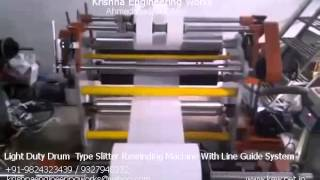 Light Duty Drum Type Slitter Rewinding Machine With Line Guide System – Krishna Engineering Works