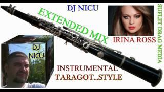 IRINA ROSS -TARAGOT(DJ NICU EXTENDED INSTRUMENTAL MIX)