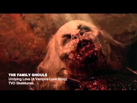 The Family Ghouls - UNDYING LOVE (A Vampire Love Story)