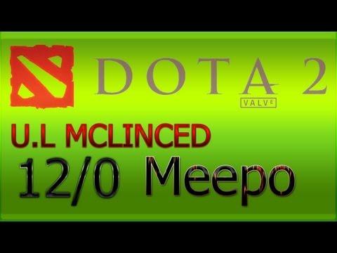 Dota 2: U.L MCLINCED - Meepo 12/0