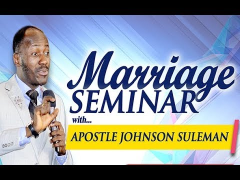 2018 MARRIAGE SEMINAR With Apostle Johnson Suleman