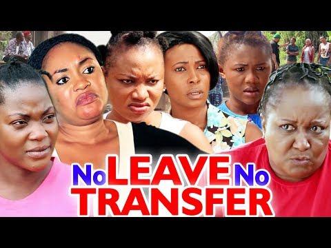 No Leave No Transfer Season 1 & 2 - Ebere Okaro 2020 Latest Nigerian Movie