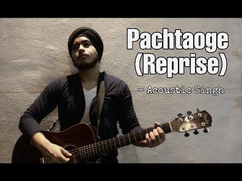 Pachtaoge (Reprise) | Jaani ve | Acoustic Singh