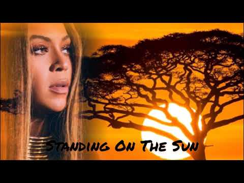 Beyoncé - Standing On The Sun (global Citizens Concept) [african Mix]