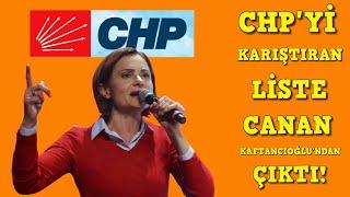 Son Dakika CHP'yi karıştıran liste Canan Kaftancıoğlu'ndan çıktı İtiraf etti ben yaptım!