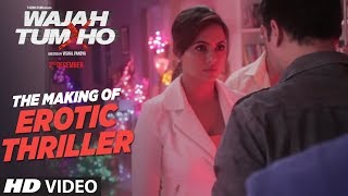 The Making of Erotic Thriller Wajah Tum Ho Sana Khan Sharman