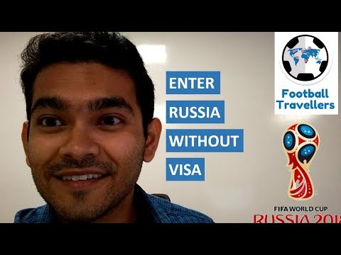 How To Enter Russia Without Visa During Fifa WC 2018 - FIFA FAN ID