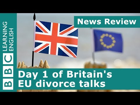 BBC News Review: Day 1 of Britain's EU divorce talk
