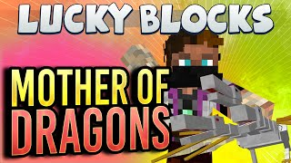 Minecraft - Lucky Block Challenge 2 - Mother Of Dragons