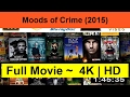 Moods-of-Crime--2015--full-duration video download