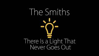 Download Lagu The Smith - There Is A Light That Never Goes Out -  with lyrics Mp3
