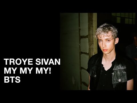 Video My My My! BTS - Troye Sivan download in MP3, 3GP, MP4, WEBM, AVI, FLV January 2017