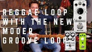 Video Reggae Style Loop With The Mooer Groove Loop Pedal MP3, 3GP, MP4, WEBM, AVI, FLV Juni 2018