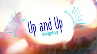 Up and Up - Coldplay (Lyrics) Video