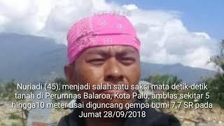 Video Nuriadi jadi Saksi hidup tanah bergerak dan mengeluarkan air bercampur Lumpur di Balaroa Kota Palu MP3, 3GP, MP4, WEBM, AVI, FLV Oktober 2018