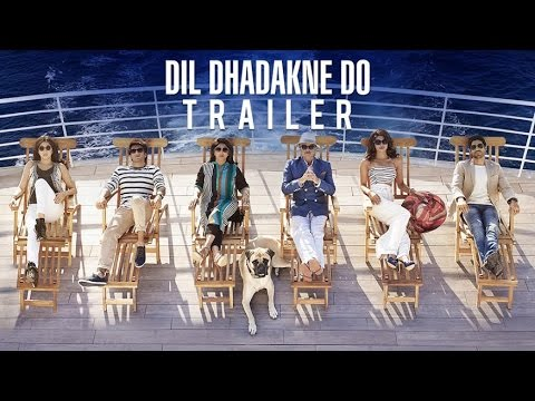 Dil Dhadakne Do - Official Theatrical Trailer