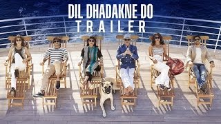 Dil Dhadakne Do Movie Trailer