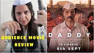 Daddy : Audience Movie Review by MJ Smita Vyas Kumar