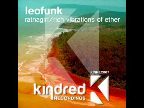 KINDRED RECORDINGS // LEOFUNK - RATNAGIRI // RICH VIBRATIONS OF ETHER - EP Preview