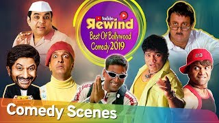 Youtube Rewind 2019 - Best Of Bollywood Comedy - Non Stop Comedy Scenes - Bollywood Best Comedians