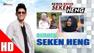 Video BERGEK - SEKEN HENG ( House Mix Bergek SEKEN HENG ) HD Video Quality 2017 MP3, 3GP, MP4, WEBM, AVI, FLV Desember 2018