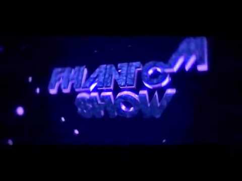 Intro - for fhantom show #3