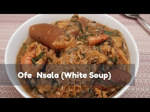 Ofe Nsala (White Soup) Recipe
