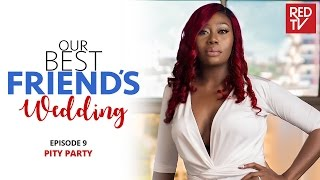 Nonton OUR BEST FRIEND'S WEDDING S1E9 : Pity Party Film Subtitle Indonesia Streaming Movie Download
