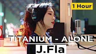 Titanium, Alone | cover J.Fla  [ 1 Hour ]
