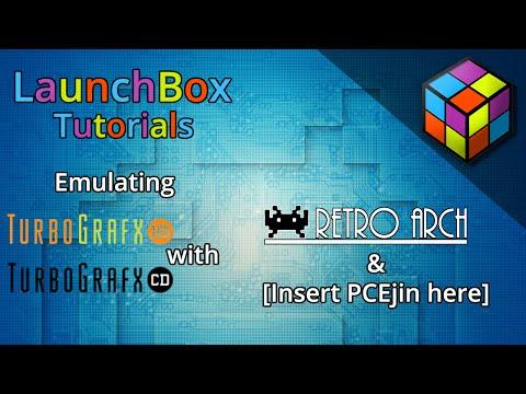 LaunchBox Tutorials - Emulating TurboGrafx 16 & CD on RetroArch & PCEjin