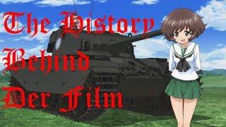 The History In Girls Und Panzer Der film