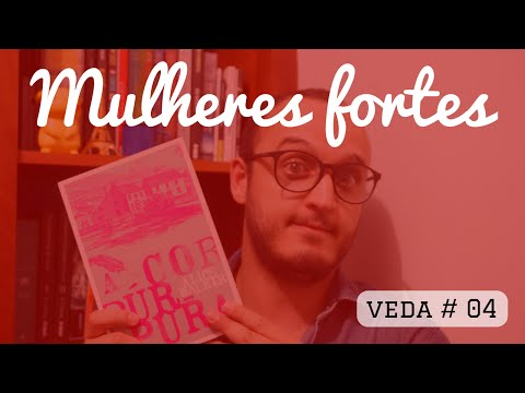 MULHERES FORTES |  veda #04