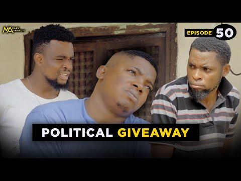 POLITICAL GIVEAWAY - Episode 50 (Mark Angel TV )
